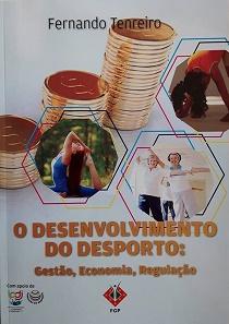 """Fundação do Desporto apoia """"O Desenvolvimento do Desporto: Gestão, Economia, Regulação"""" de Fernando Tenreiro – Edições FGP"""